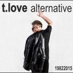 T.Love Alternative